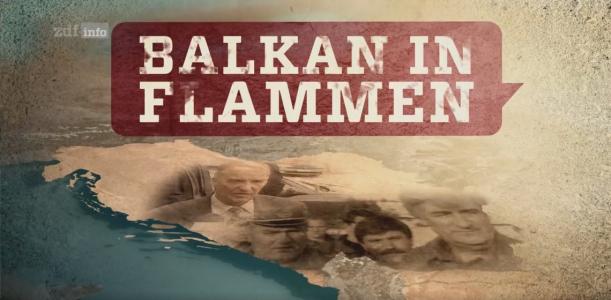 """""""Balkan in Flammen"""""""