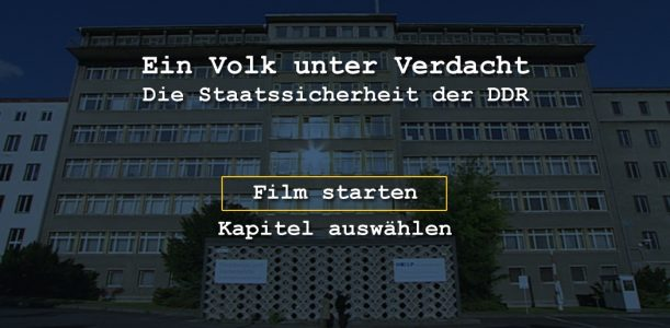 »Ein Volk unter Verdacht – Die Staatssicherheit der DDR«
