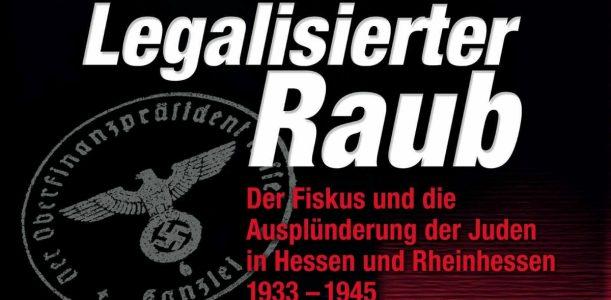 """Ausstellung """"Legalisierter Raub"""""""